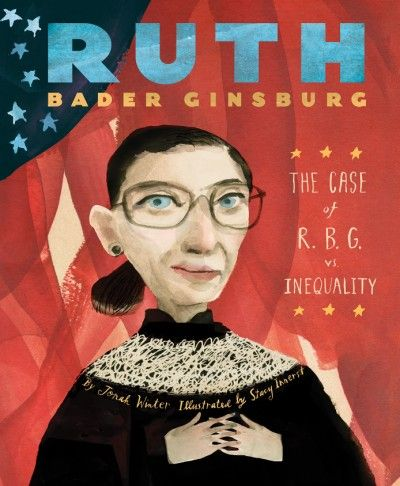 Unlike most of the biographies you read, this amazing person is still alive.  However remote the possibility, you long for the opportunity to meet them.  Ruth Bader Ginsburg: The Case of R. B. G. vs. Inequality (Abrams Books for Young Readers, August 8, 2017) written by Jonah Winter with illustrations by Stacy Innerst will embolden readers to pursue their life's ambitions with the same intention.