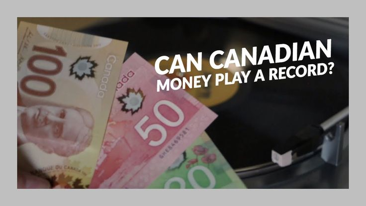 Can Canadian Money Play a Record?