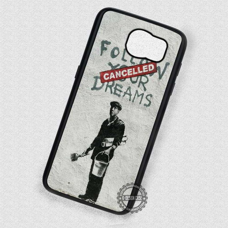 Follow Your Dreams Banksy - Samsung Galaxy S5 S6 S7 Note 5 Cases & Covers #quote #banksy  #phonecase #phonecove #SamsungGalaxyCase #SamsungGalaxyCover #SamsungGalaxyS4Case #SamsungGalaxyS5Case #SamsungGalaxyS6Case #SamsungGalaxyS6Edge #SamsungGalaxyS6EdgePlus #SamsungGalaxyNoteCase #SamsungGalaxyNote3 #SamsungGalaxyNote4 #SamsungGalaxyNote5 #SamsungGalaxyNote7 #SamsungGalaxyS7Case #SamsungGalaxyS7Edge #SamsungGalaxyS7EdgePlus