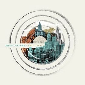 Jesus Culture Let it Echo on Fiftyloop Christian Content Provider in South Africa #DigitalDownload #OnlineStore #OnlineTicketing #Blog #Music #eBooks #Sermons #FollowUs #ShareOurPage