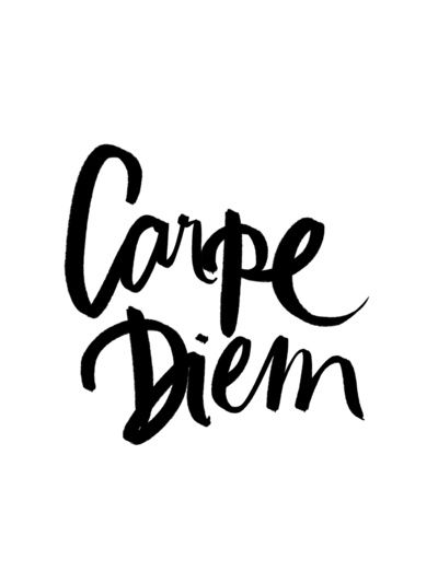 Carpe Diem. Help me live what I believe, Lord!
