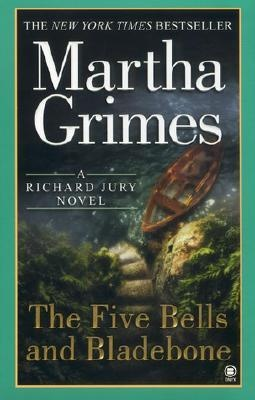 The Five Bells and Bladebone, by martha Grimes.  Richard Jury Mystery #9