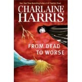 From Dead to Worse (Southern Vampire Mysteries, Book 8) (Hardcover)By Charlaine Harris
