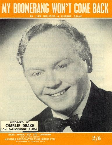 Charlie Drake - My boomerang won't come back. Saw him in Bromley for switching on of Xmas lights.