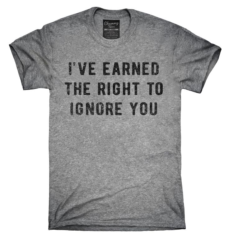 I've Earned The Right To Ignore You Shirt, Hoodies, Tanktops