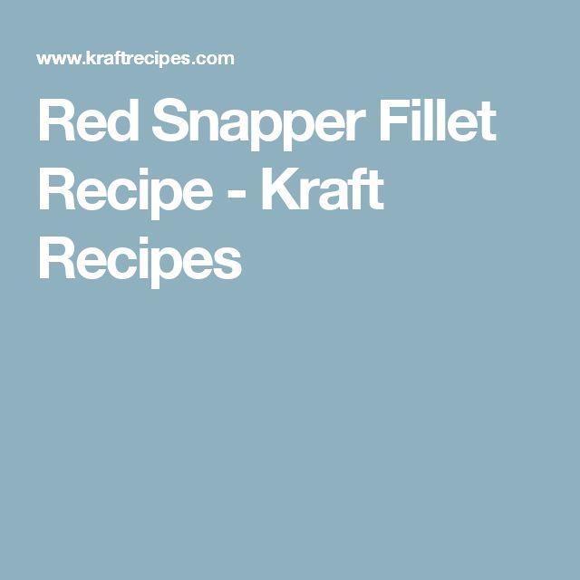 Red Snapper Fillet Recipe - Kraft Recipes