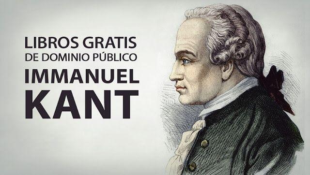 Libros digitales gratis de Immanuel Kant (dominio público) - Oye Juanjo!