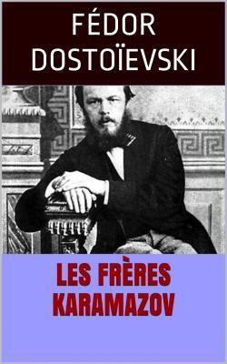 Les Frères Karamazov par Fédor Dostoïevski.