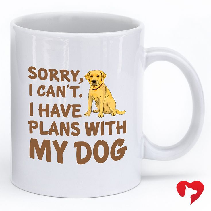 """""""Sorry I can't. I have plans with my dog.""""  **Every purchase feeds 5 shelter dogs!"""