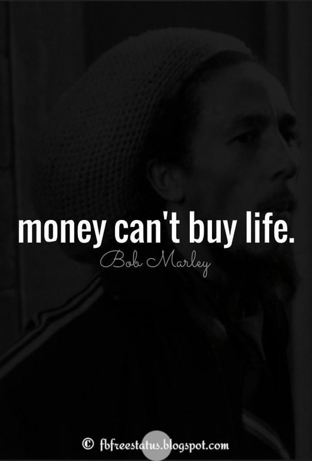 Life Quote Travel Money Bob Marley Quotes On Life Love And
