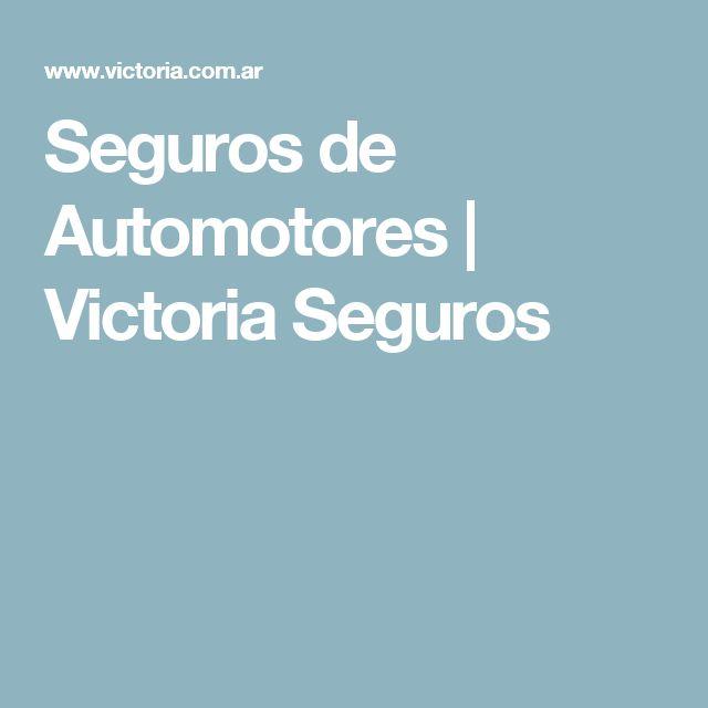 Seguros de Automotores   Victoria Seguros