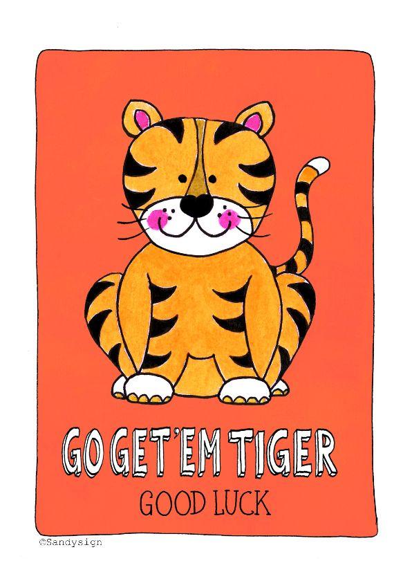 Super leuke en grappige succes kaart met quote 'Go get 'em tiger' good luck van Sandysign.  Illustratie van tijger.