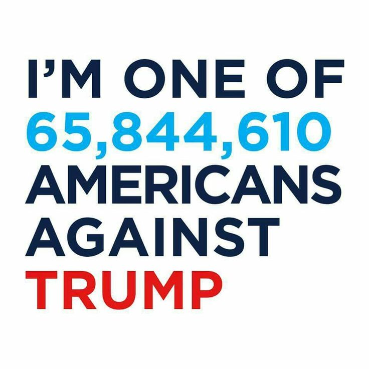 "I Love My Country and Care Deeply about Our Values, Decency and Human Rights....Therefore I AM AGAINST TRUMP AND HIS BIGOTED REGIME. I'm one of 65,844,610 Million ""TRUE AMERICANS!!"""