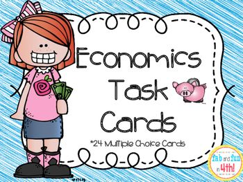 24 Multiple Choice Task Cards with Economics Terms. Terms included:want, need, barter, producer, consumer, economy, free enterprise system, profit, supply, demand, opportunity cost, bank, bond, credit, debt, interest, loan, mortgage, recession, stock, taxes, entrepreneur, income, and savings.