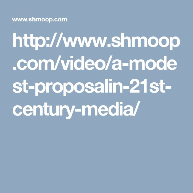 http://www.shmoop.com/video/a-modest-proposalin-21st-century-media/