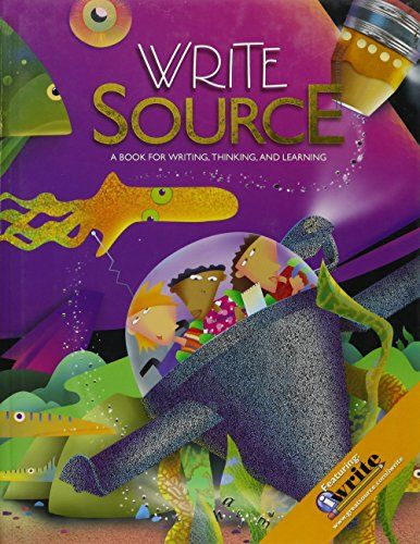 Write Source: Student Edition Hardcover Grade 7 2009:   WRITE SOURCE a book for writing, thinking, and learning. written and compiled by: Dave Kemper, Patrick Sebranek, and Verne Meyer