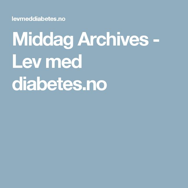 Middag Archives - Lev med diabetes.no