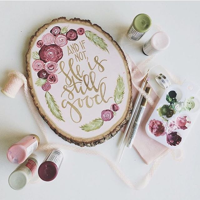 And if not, He is STILL good. No matter what trials we face (and we will face trials) God is still good! Trust him today! Xo #shepaintstruth (photo: @project.wildflower )