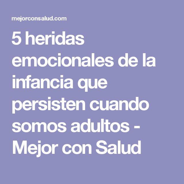 5 heridas emocionales de la infancia que persisten cuando somos adultos - Mejor con Salud