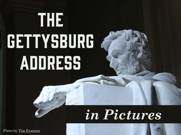 The Gettysburg Address in Pictures by Tom Richey via Slideshare