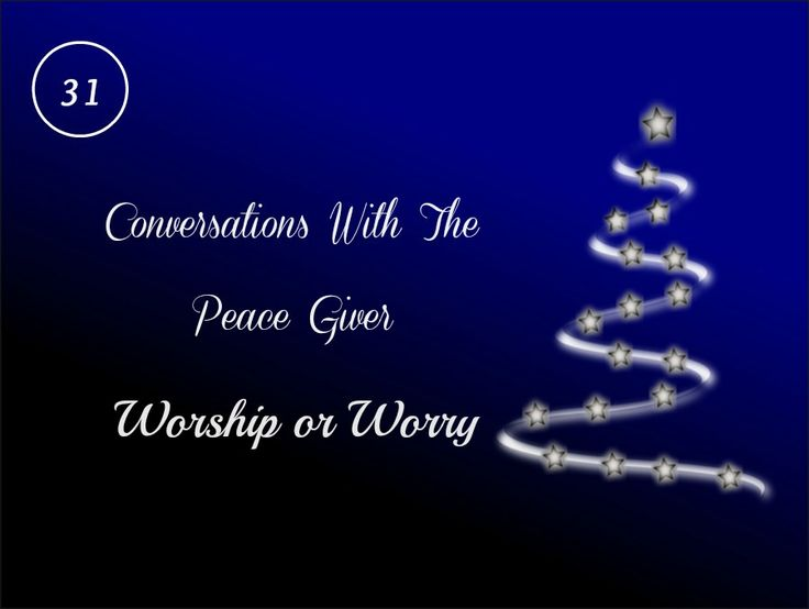 ARE WORRIES ROBBING YOU OF CHRISTMAS?
