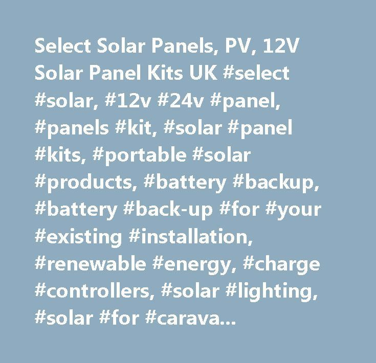 Cool Solar Electrics Systems  2017: Select Solar Panels, PV, 12V Solar Panel Kits UK #select #solar, #12v #24v #pane...  Home Energy Saving Check more at http://solarelectricsystem.top/blog/reviews/solar-electrics-systems-2017-select-solar-panels-pv-12v-solar-panel-kits-uk-select-solar-12v-24v-pane-home-energy-saving/
