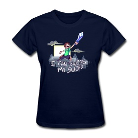 Minecraft people will know this joke. LOL:  T-Shirt