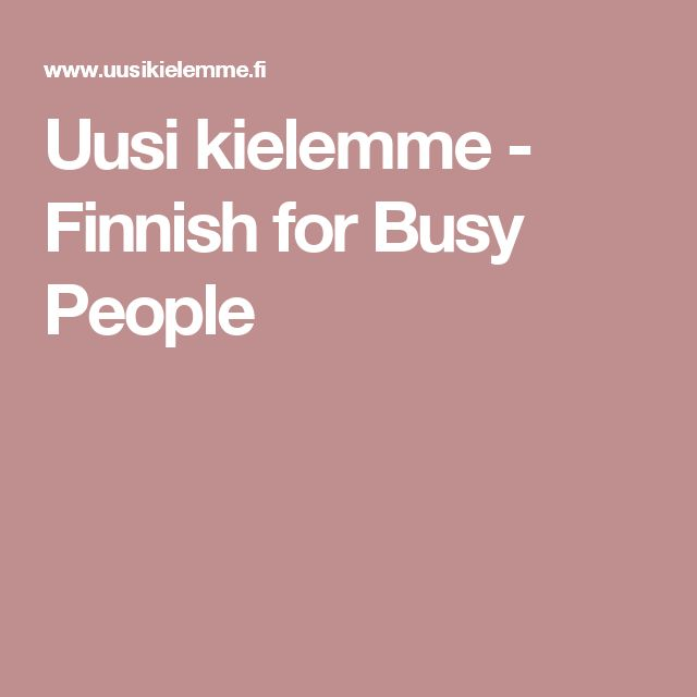 Uusi kielemme - Finnish for Busy People