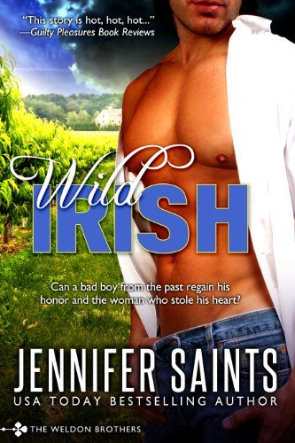 Wild Irish Book 1 Of The Weldon Brothers Series By Jennifer Saints