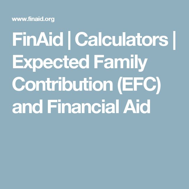 FinAid | Calculators | Expected Family Contribution (EFC) and Financial Aid