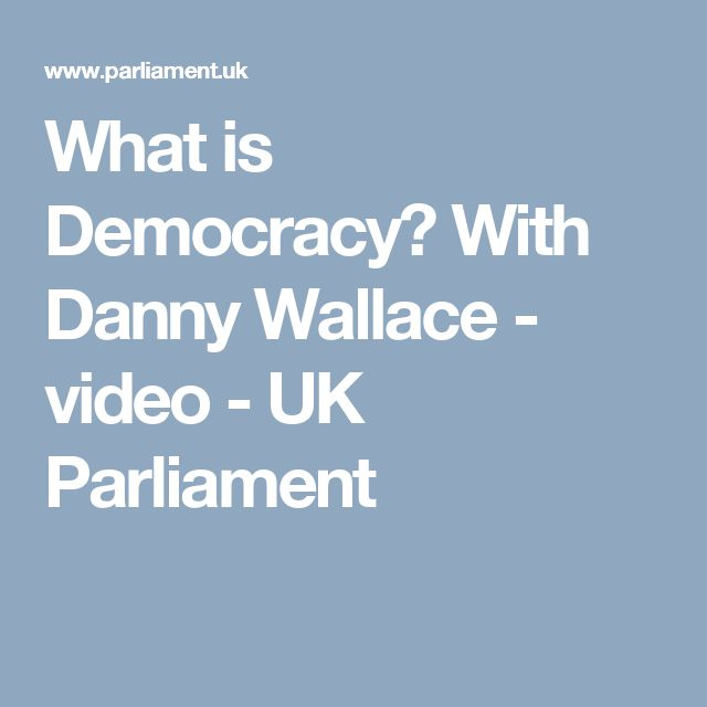 What is Democracy? With Danny Wallace - video - UK Parliament