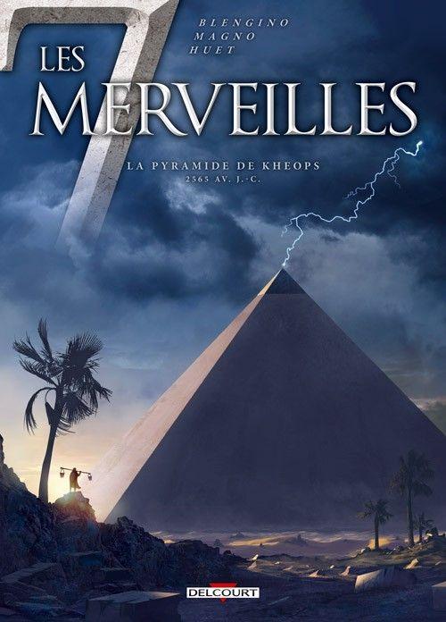 Les 7 merveilles -5- La Pyramide de Khéops - 2565 av. J.-C. | Une BD de Luca Blengino et Carlos Magno  chez Delcourt (Conquistador) - 2015