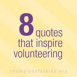 8 Quotes that encourage Volunteers and Volunteer Work - Raising Champions