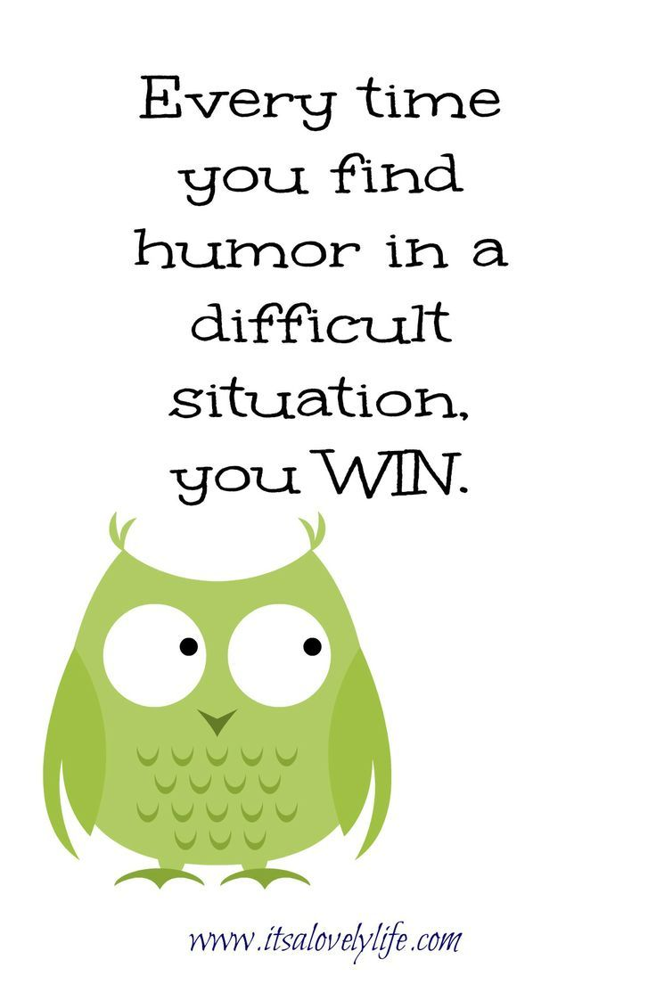 Find humor in a difficult situation | Quotes to help you through a difficult time