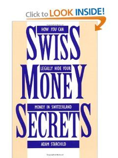 84 best switzerland images on pinterest banknote switzerland and swiss money secrets how you can legally hide your money in switzerland by adam starchild fandeluxe Gallery