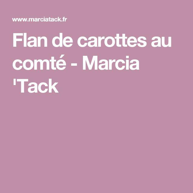 Flan de carottes au comté - Marcia 'Tack