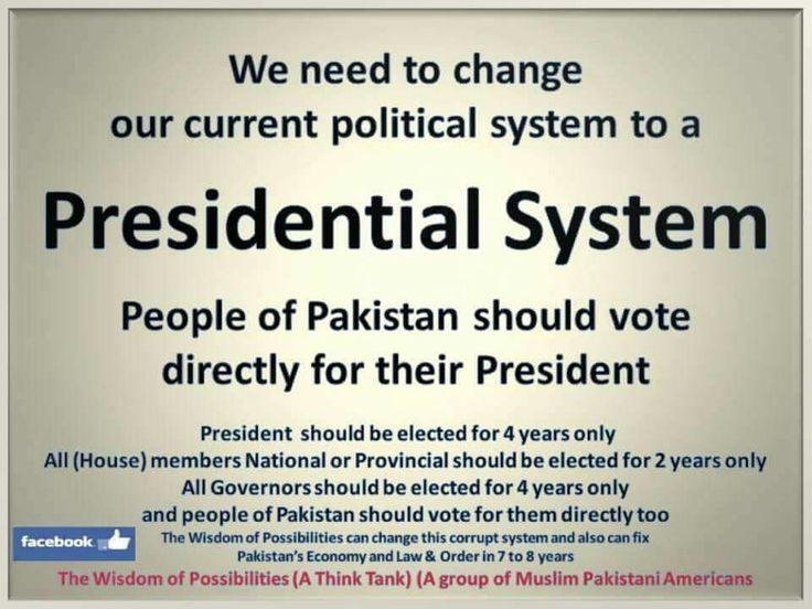 #PAKISTAN #NEEDS TO #CHANGE IT'S #POLITICAL SYSTEM TO #PRESIDENTIAL #SYSTEM .