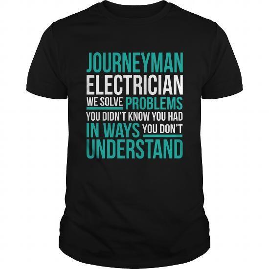 JOURNEYMAN-ELECTRICIAN #shirt #Tshirt. GET YOURS  => https://www.sunfrog.com/LifeStyle/JOURNEYMAN-ELECTRICIAN-132751469-Black-Guys.html?id=60505