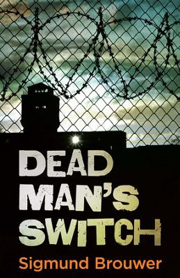 Dead Man's Switch (March 2014)By: Sigmund Brouwer