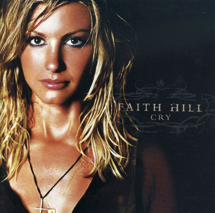 Precision Series Faith Hill - Cry