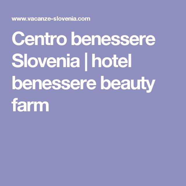 Centro benessere Slovenia | hotel benessere beauty farm