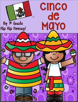 Updated and Revised 3/2016.Visit this site to learn more!!May 5th is the celebration of Cinco de Mayo.  In the United States it is the celebration of Mexican heritage and culture.  This packet is perfect for sharing facts about this celebration as well as some information about Mexico.