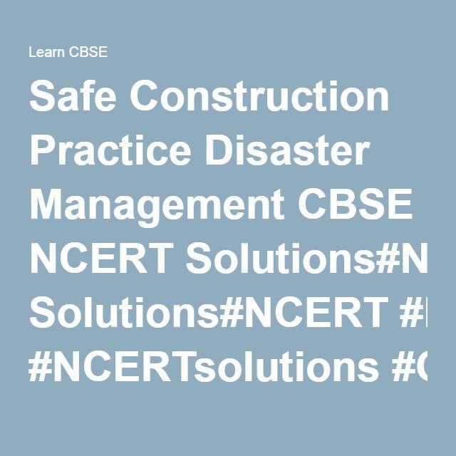 Safe Construction Practice Disaster Management CBSE NCERT Solutions#NCERT #NCERTsolutions #CBSE #CBSEclass10 #CBSEclass10Social