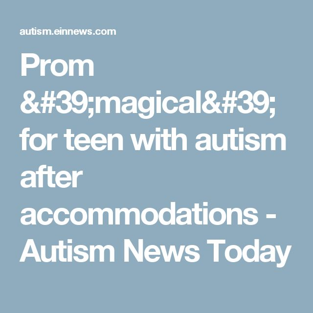 Prom 'magical' for teen with autism after accommodations - Autism News Today
