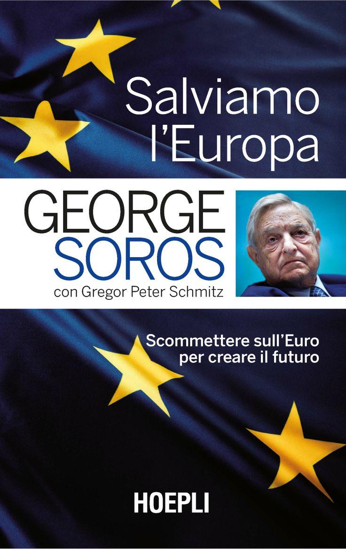 """Salviamo l'Europa"" di George Soros e Peter Schmitz http://bit.ly/1s7yn62"
