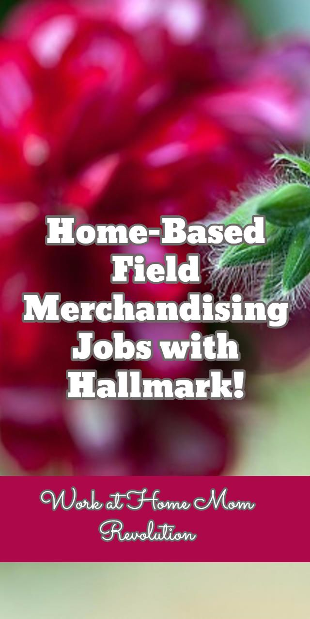 Home-Based Field Merchandising Jobs with Hallmark! / Work at Home Mom Revolution