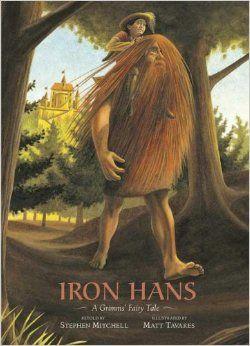 Iron Hans: A Grimms' Fairy Tale (Grimms' Fairy Tales): Stephen Mitchell, Matt Tavares: 9780763621605: Amazon.com: Books
