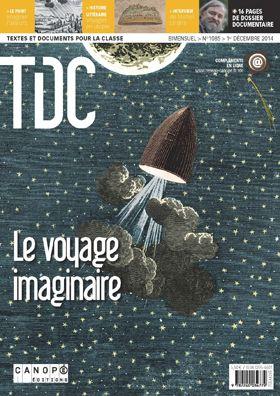 TDC, n° 1085, 1er décembre 2014 – Le voyage imaginaire | Un numéro sur la littérature des voyages...