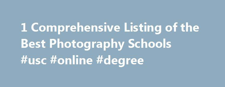 1 Comprehensive Listing of the Best Photography Schools #usc #online #degree http://degree.remmont.com/1-comprehensive-listing-of-the-best-photography-schools-usc-online-degree/  #photography degree online # Photography Schools Have you ever wondered, Which Photography School is right for me ? There are several Photography Schools out there; both online photography schools . and traditional brick and mortar schools. The problem is figuring…