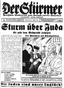 THE RACIST AND ANTI-SEMITIC DER STUEMER HELPED TO CREATE AN ENVIRONMENT CONDUCIVE TO GENOCIDE, ITS COVER-UP AND MASS ACCEPTANCE OF IT